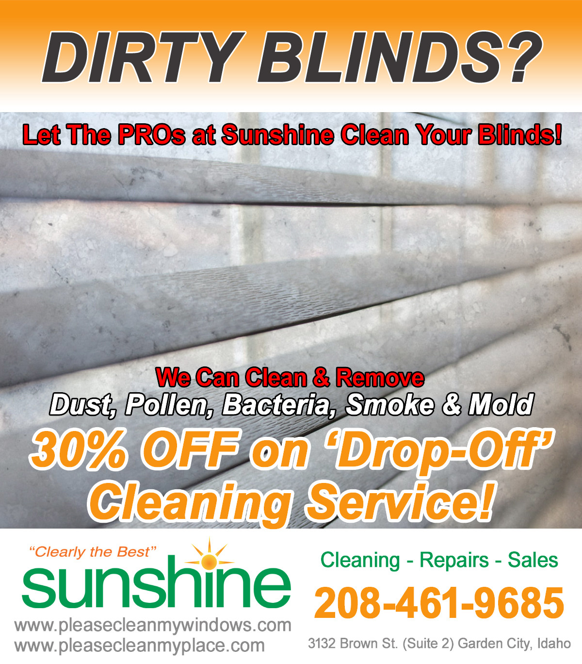 Choose From Our Basic Blind Cleaning Service Or Ultrasonic You Can Call Office And We Will Help Answer Questions To